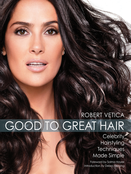 Good to Great Hair (eBook): Celebrity Hairstyling Techniques Made Simple